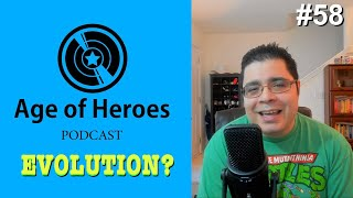 The Need for Evolution | Age of Heroes #58