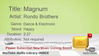 New Free Music 2018 Magnum Rondo Brothers Dance & Electronic Happy YouTube Audio Library BGM