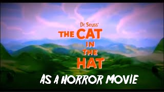 Dr. Seuss The Cat In The Hat as a horror movie