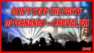 Don't Stop The Party - DJ Fernando (Abril 2018) Orbital.fm