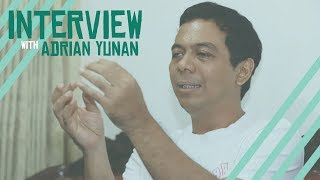 INTERVIEW WITH ADRIAN YUNAN