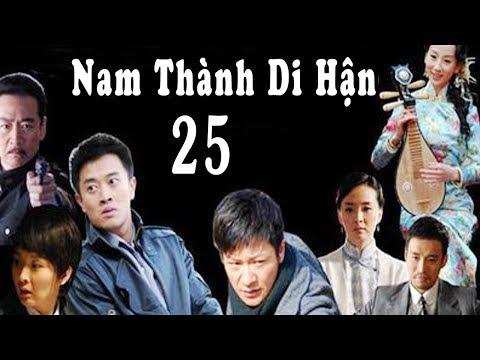 Nam Thành Di Hận - Tập 25 ( Thuyết Minh ) | Phim Bộ Trung Quốc Mới Hay Nhất 2018