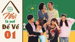 Nhà Là Nơi Để Về - Tập 1   Sĩ Thanh lấy chồng đại gia, về nhà lên mặt với chị hai   Phim Mới 2019