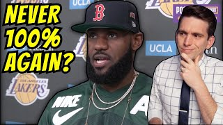 LeBron James Will NEVER be 100% Again?! Doctor Reacts to First Game Back Comments