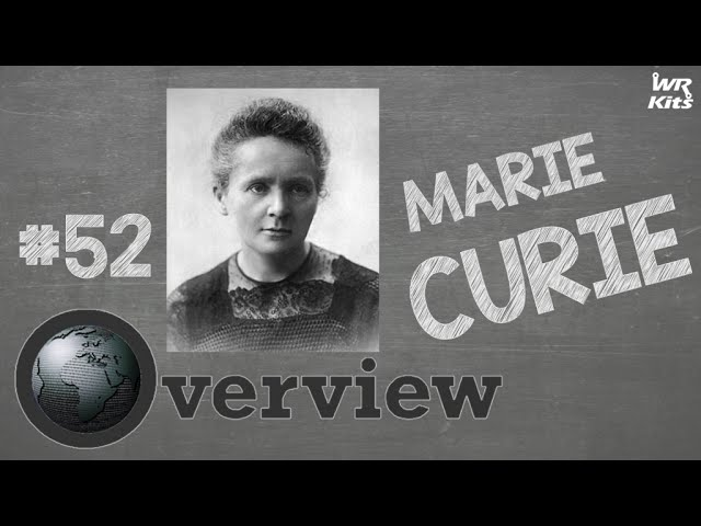 MARIE CURIE | Overview #52