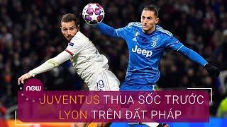 Juventus thua sốc trước Lyon trên đất Pháp | VTC Now