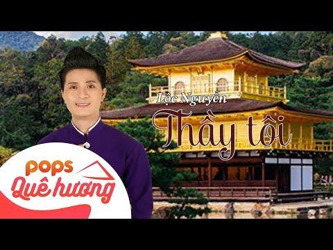 Thầy Tôi | Lộc Nguyễn