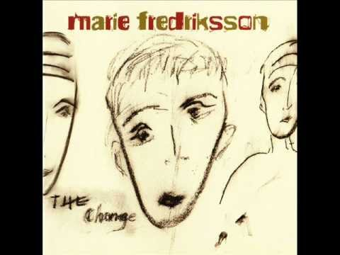 Marie Fredriksson - All You've Gotta Do Is Feel