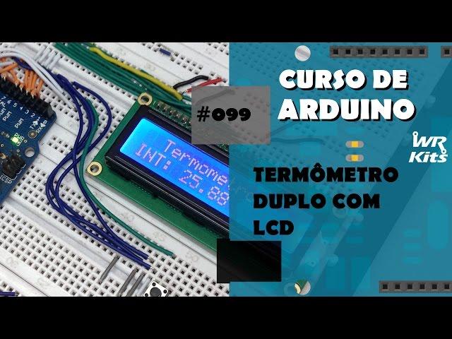 TERMÔMETRO DUPLO COM LCD | Curso de Arduino #099