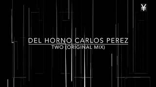Del Horno Carlos Perez -  Two Original Mix