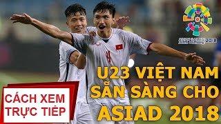 Hướng dẫn xem U23 Việt Nam đá Asiad 2018 bằng Smart Tivi khi không có bản quyền
