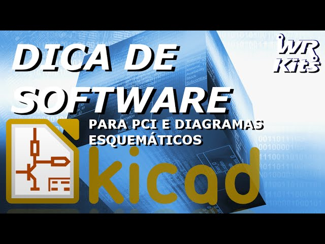 KICAD - DIAGRAMAS ESQUEMÁTICOS E PCB | Software #21