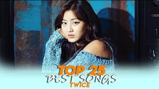 Top 25 Best Twice Songs (2019)