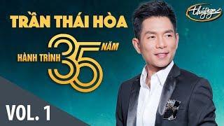 Trần Thái Hòa - Hành Trình 35 Năm Cùng Thúy Nga (Vol. 1)