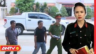 Bản tin 113 Online cập nhật hôm nay | Tin tức Việt Nam | Tin tức 24h mới nhất ngày 15/12/2018 | ANTV