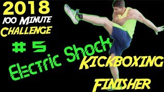 2018 Fitness 100 Minute Workout Challenge #5 [Electric Shock Kickboxing Finisher]