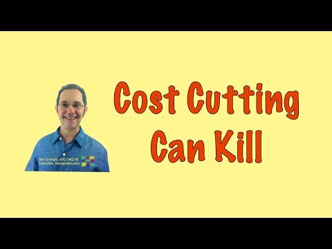 Cost Cutting Can Put You Out of Business