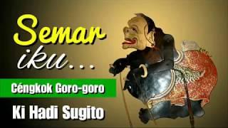 Teks - Semar Iku - Céngkok Goro-goro - Ki Hadi Sugito