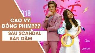 Sau nghi vấn bán dâm, CAO VY vẫn được mời đóng phim BAO GIỜ HẾT Ế?