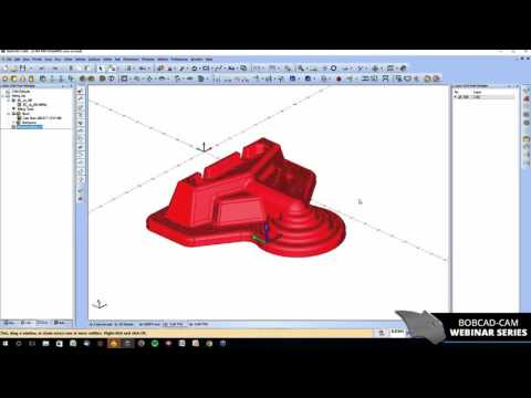 5 Easy Ways to Improve 3D Machining with CAD-CAM Software - BobCAD-CAM Webinar Series