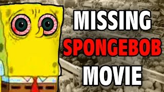 The Missing Spongebob Movie - Internet Mysteries - GFM (A Day with SpongeBob SquarePants: The Movie)