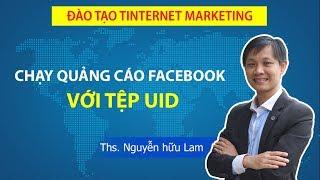 Hướng dẫn cách chạy quảng cáo Faceboook 2019 với tệp UID