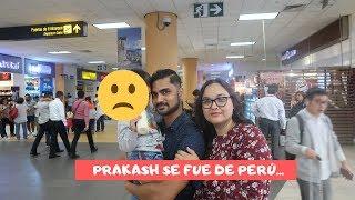 PRAKASH SE FUE DE PERÚ 💔 Mi vida en la India.