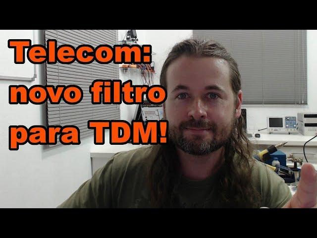 NOVO FILTRO PARA TDM: SERÁ QUE VAI FUNCIONAR?  | Conheça Eletrônica! #146