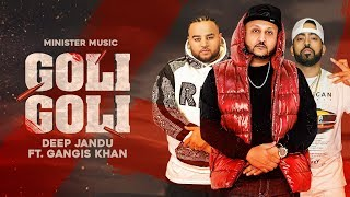 Video Goli Goli - Minister Music Ft Deep Jandu