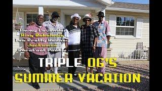 Triple OG's Summer Vacation (Part 1)