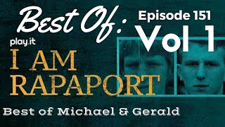 I Am Rapaport Stereo Podcast Episode 151: Best of Michael Rapaport and Gerald Moody Volume One