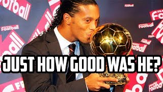 Exactly How Good Was Ronaldinho?