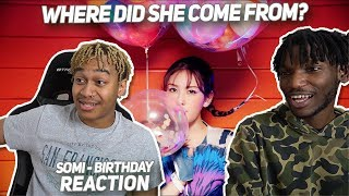 SOMI (전소미) - 'BIRTHDAY' M/V - REACTION   WHERE DID SHE COME FROM?!