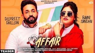 Affair – Teaser – Dilpreet Dhillon Baani Sandhu Video HD