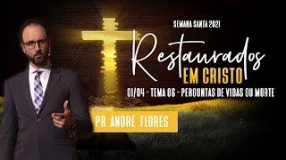 01/04/21 - RESTAURADOS EM CRISTO | 6º DIA