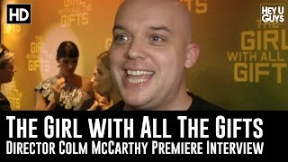 Director Colm McCarthy Premiere Interview - The Girl with All the Gifts