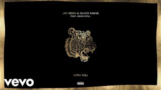 Jay Sean - With You (Audio) ft. Gucci Mane, Asian Doll