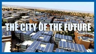 Masdar: The City of the Future | Fully Charged