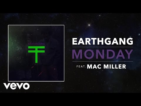 EARTHGANG - Monday ft. Mac Miller