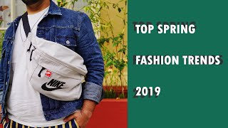 Men's Fashion | Top Spring 2019 Fashion Trends Every Guy Should Know About