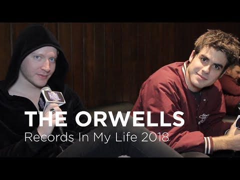 The Orwells on Records In My Life (2018 Interview)