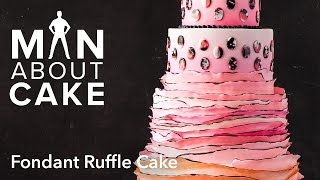 (man about) Ombré Fondant Ruffle Cake | Man About Cake with Joshua John Russell