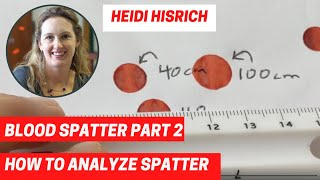 Blood Spatter: How to Analyze Spatter