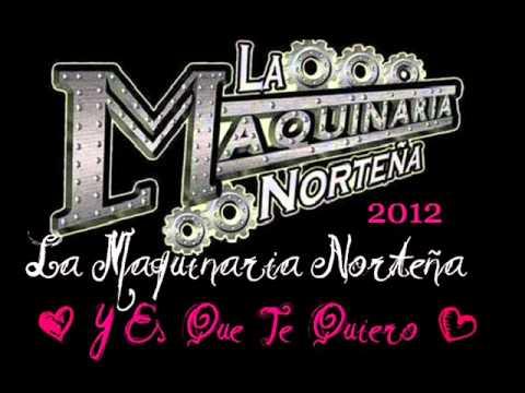 La Maquinaria Norteña - Y Es Que Te Quiero [2012]