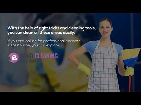 Tips for Cleaning Hard-to-Reach Areas In Your Home