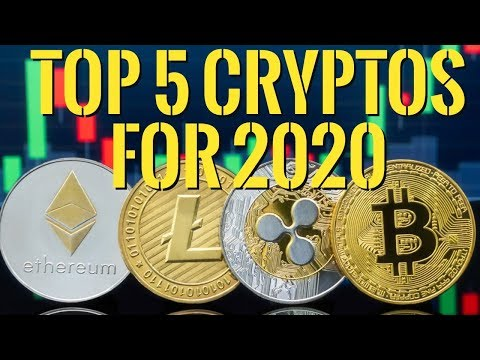 Top 5 Cryptos for 2020 -- What's the Best Cryptocurrency to invest in 2020 ?