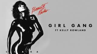 """Ciara - """"Girl Gang"""" ft Kelly Rowland"""