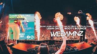 Major Lazer, Tiësto & MOTi vs. Tujamo - Lean On vs. Booty Bounce (WeDamnz Mashup)
