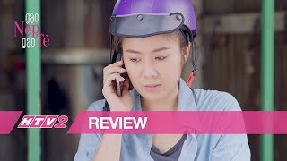 (Review) GẠO NẾP GẠO TẺ - Tập 11| Hân hoa hậu nhẫn tâm lợi dung chị ...