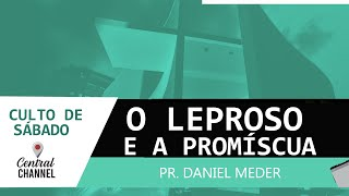 16/05/20 - O leproso e a promíscua - Pr. Daniel Meder